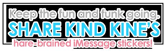 Kind Kine Share iMessage Stickers